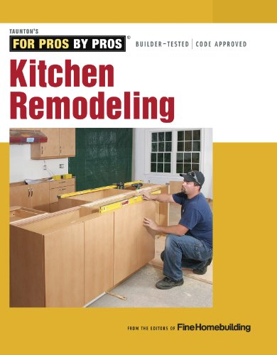 Kitchen Remodeling (For Pros by Pros)