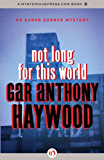 Not Long for This World (The Aaron Gunner Mysteries)