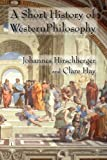 A Short History of Western Philosophy, Johannes Hirschberger, 071883092X