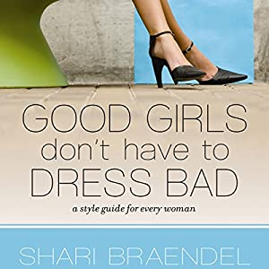Good Girls Don't Have to Dress Bad Audiobook