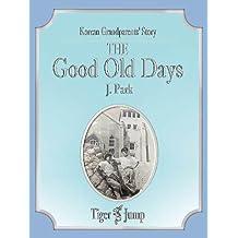 Korean Grandparents' Story;The Good Old Days