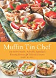 Muffin Tin Chef, Matt Kadey, 161243052X