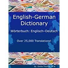 English – German Dictionary, Wörterbuch: Englisch – Deutsch (Over 25,000 Translations! Learn How to Speak German Language Tools Book 3)