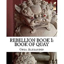 Rebellion Book I: Book of Quay (English Edition)