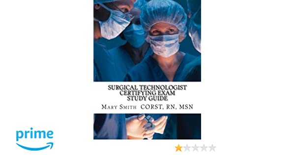 Surgical Technologist Certifying Exam Study Guide: MSN, Mary