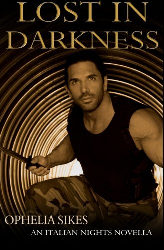 Lost In Darkness - an Italian Nights Novella (Volume 3) PDF