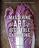 Mastering the Art of Vegetable Gardening: Rare