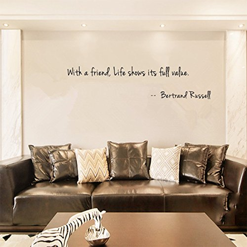 With a friend, Life shows its full value. -- Bertrand Russell Wall Decal Sticker Art Mural Home Dcor Quote Size: 12''x 47'' (Blessing Urban Life)