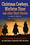 img - for Christmas Cowboys, Mistletoe Diner and Other Short Stories (Large Print): A Collection of New Fiction for the Holidays (LARGE PRINT) book / textbook / text book