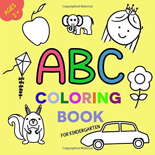 ABC Coloring Book For Kindergarten: Age 2+ (ABC Coloring Books For ...