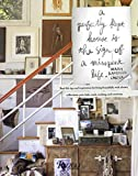 img - for Perfectly Kept House is the Sign of A Misspent Life: How to live creatively with collections, clutter, work, kids, pets, art, etc... and stop worrying about everything being perfectly in its place. book / textbook / text book