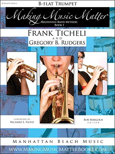 - Bb Trumpet, Making Music Matter, Book 1, Beginning Band Method (Making Music Matter Book 1)