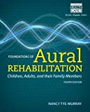 img - for Foundations of Aural Rehabilitation: Children, Adults, and Their Family Members book / textbook / text book