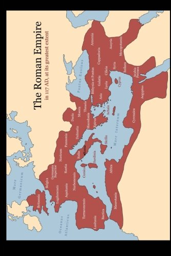 (Map of the Roman Empire in 117 AD at Its Greatest Extent Journal: 150 page lined notebook/diary)