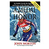 Download A Medal of Honor: An Insider Unveils the Agony and the Ecstasy of the Olympic Dream in PDF ePUB Free Online