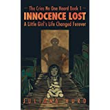 Innocence Lost: A Little Girl's Life Changed Forever