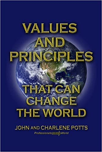 Book Values and Principles that Can Change the World by John Potts (2010-12-01)