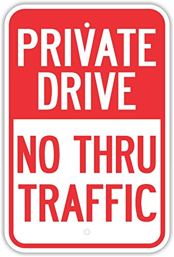 (Traffic Signs - Private Drive No Thru Traffic Signs Road 12 x 18 Aluminum Metal Sign Street Weather Approved Sign 0.04 Thickness )
