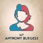 M/F | Anthony Burgess
