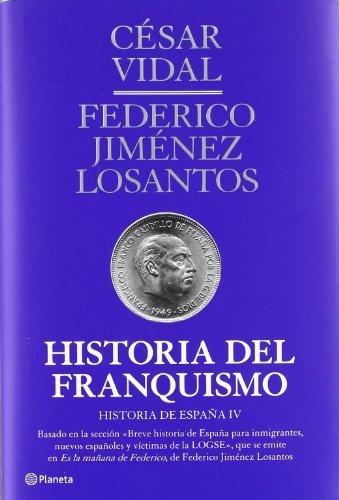 Historia del franquismo by César Vidal;Federico Jiménez Losantos 1905-07-04: Amazon.es: César Vidal;Federico Jiménez Losantos: Libros