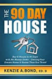 The 90 Day House