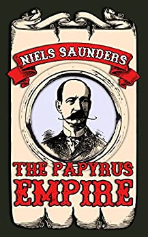 The Papyrus Empire (Empire Saga Book 1) by [Saunders, Niels]
