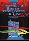 The Petroleum System : From Source to Trap, , 0891813381