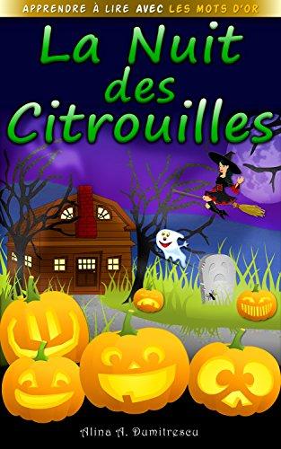 La Nuit des Citrouilles: Une histoire d'Halloween (Apprendre à lire avec les Mots d'Or t. 2) (French (Une Citrouille D'halloween)