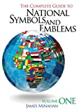 The Complete Guide to National Symbols and Emblems, James Minahan, 0313344981