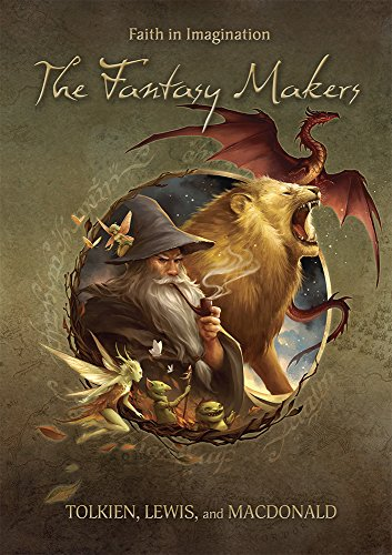 The Fantasy Makers: Tolkien, Lewis, and ()