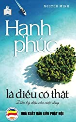 Hanh phuc la dieu co that: Ban in nam 2017 (Vietnamese Edition)
