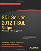 SQL Server 2012 T-SQL Recipes: A Problem-Solution Approach, 3rd Edition Front Cover