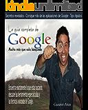 La guía completa de Google mucho más que sólo búsqueda
