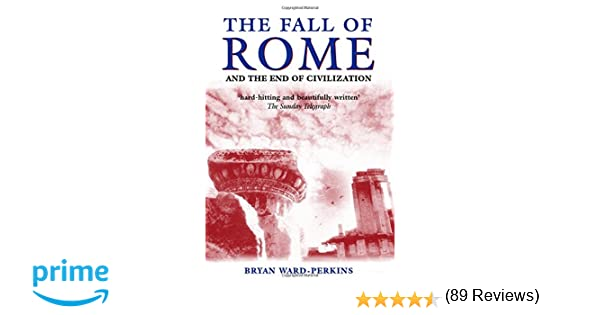 Amazon.com: The Fall of Rome: And the End of Civilization ...