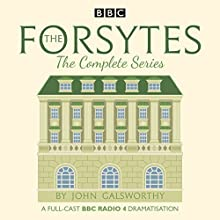 The Forsytes: The Complete Series: BBC Radio 4 Full-Cast Dramatisation Radio/TV Program by John Galsworthy Narrated by  full cast, Jessica Raine, Joseph Millson, Juliet Aubrey, Jonathan Bailey, Ben Lambert, Sarah Ridgeway