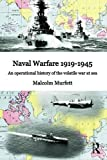 img - for Naval Warfare 1919 45: An Operational History of the Volatile War at Sea book / textbook / text book
