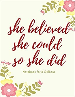 SHE BELIEVED SHE COULD SO SHE DID   Notebook with ...