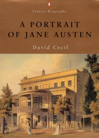 A Portrait of Jane Austen (Penguin Classic Biography) by David Cecil (2000-05-03)