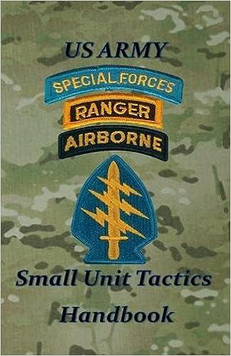 US Army Small Unit Tactics Handbook by Paul D LeFavor