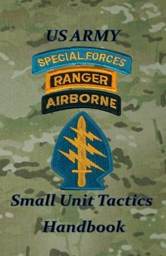 US Army Small Unit Tactics Handbook