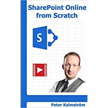 SharePoint Online from Scratch: Office 365 SharePoint course with video demonstrations