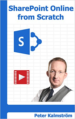 SharePoint Online from Scratch: Office 365 SharePoint course with video demonstrations ()