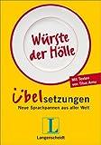 Langenscheidt Würste der Hölle - Übelsetzungen: Neue Sprachpannen aus aller Welt