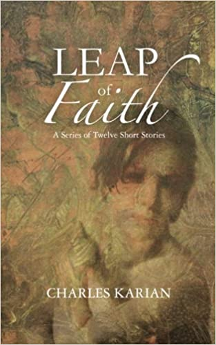Leap of Faith: A Series of Twelve Short Stories