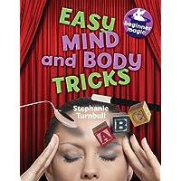 Easy Mind and Body Tricks (Beginner Magic)