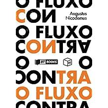 Contra o fluxo (Portuguese Edition)