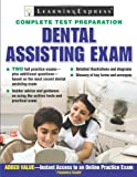 Dental Assisting Exam, LearningExpress Editors, 1576856798