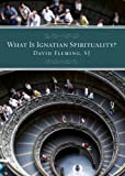 What Is Ignatian Spirituality?, David L. Fleming, 082942718X