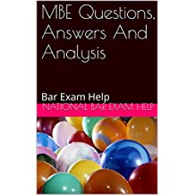 MBE Questions, Answers And Analysis: Bar Exam Help
