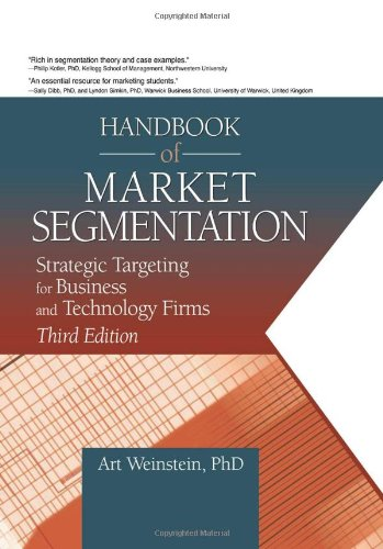 Handbook of Market Segmentation: Strategic Targeting for Business and Technology Firms, Third Edition (Haworth Series in